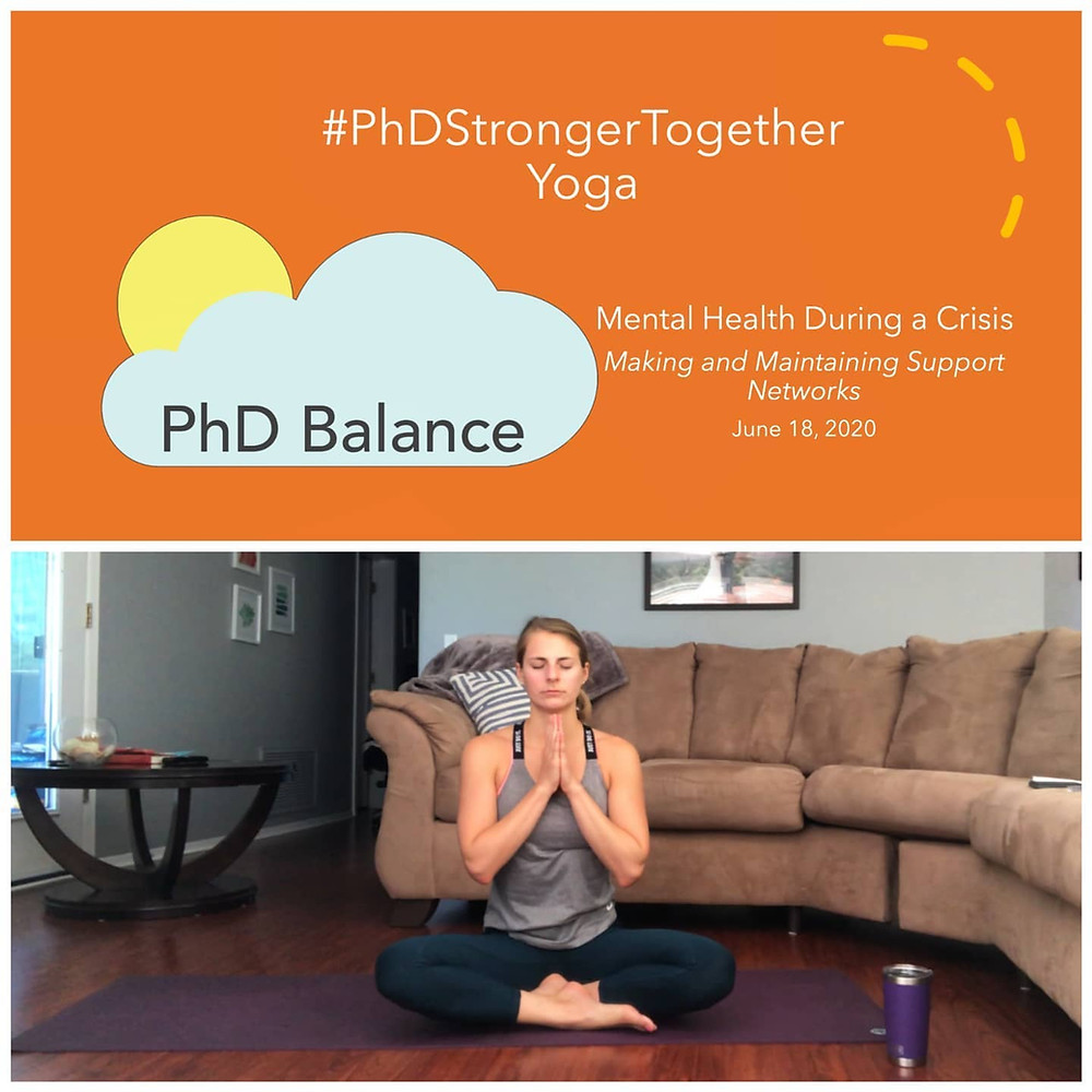 Graphic with a picture of Brittany sitting on a yoga mat in her sitting room. Text reads #PhDStrongerTogether Yoga Mental Health During Crises, Making and Maintaining Support Networks June 18th 2020.