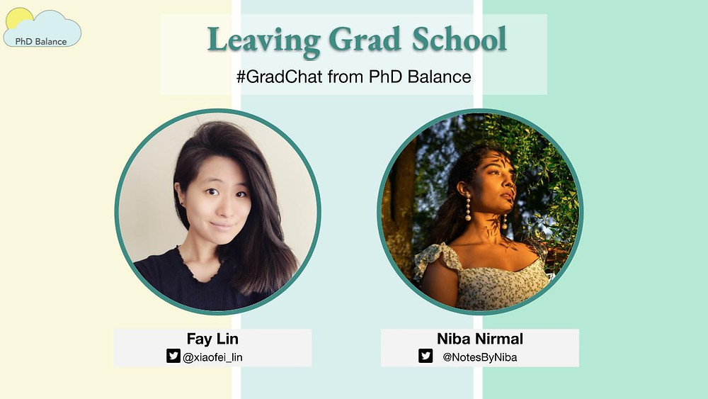 text reads Leaving Grad School, # Grad Chat from PhD Balance. There are two headshots one of Fay Lin, the host & one of Niba Nirmal