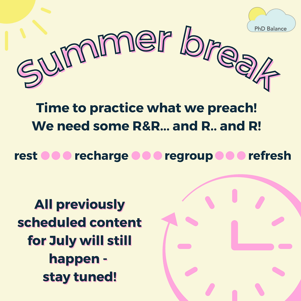 Graphic text reads Summer break, time to practice what we preach! We need some R & R and R and R! Rest, recharge, regroup, refresh. All previously scheduled content for July will still happen - stay tuned.