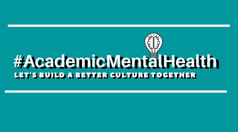 A green graphic - text reads #AcademicMentalHealth - Let's build a better culture together. There is also a lightbulb with a brain lighting up inside it.