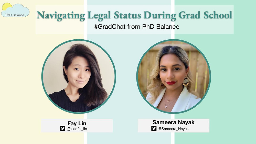 Grad Chat promotional graphic - text reads Navigating Legal Status During Grad School # Grad Chat from PhD Balance. There is two headshots one of Fay Lin, the host and one of Sameera Nayak, this week's special guest.