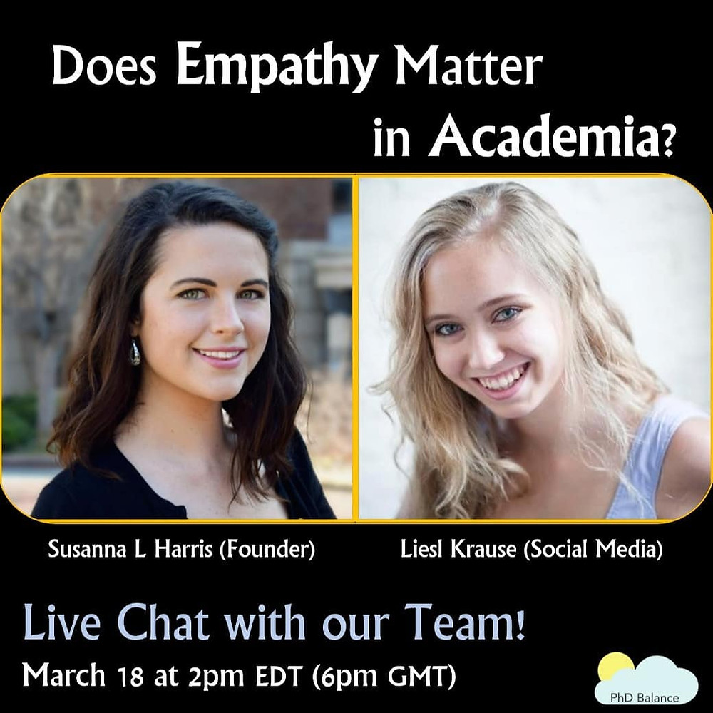 Graphic promoting the chat, text reads Does Empathy Matter in Academia, Live chat with our team! March 18 at 2pm EDT (6pm GMT). There is headshots of Susanna L Harris and Liesl Krause.