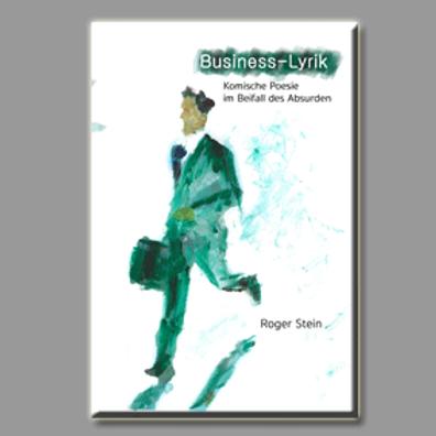 Roger Stein - Business-Lyrik (Taschenbuch Ausgabe)