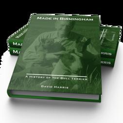 Made In Birmingham: A History of the Bull Terrier, David O. Harris (2. vydanie)
