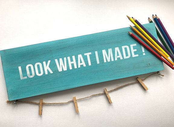 Look What I Have Made - Wood Sign Display