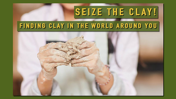001_Sieze the Clay4Finding_Clay.jpg