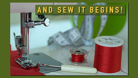 001_ And Sew it Begins!.jpg