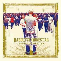 Babbutzi Orkestar - Babbutzi Orkestar.jp