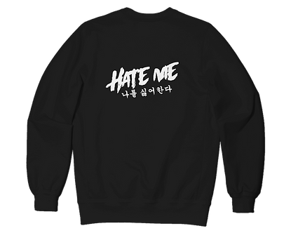 'Hate Me' - Sweatshirt