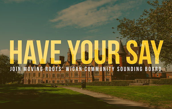 JOIN A WIGAN COMMUNITY SOUNDING BOARD & HAVE YOUR SAY