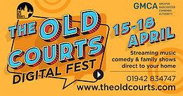 THE OLD COURTS PRESENTS DIGITAL FEST - STREAMING TO YOU 15-18 APRIL