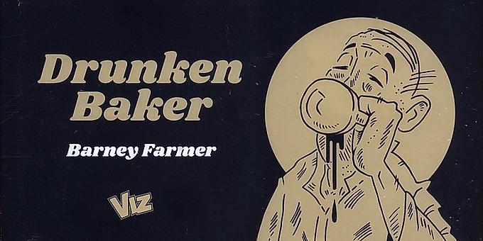 RECAP: DRUNKEN BAKER BY BARNEY FARMER