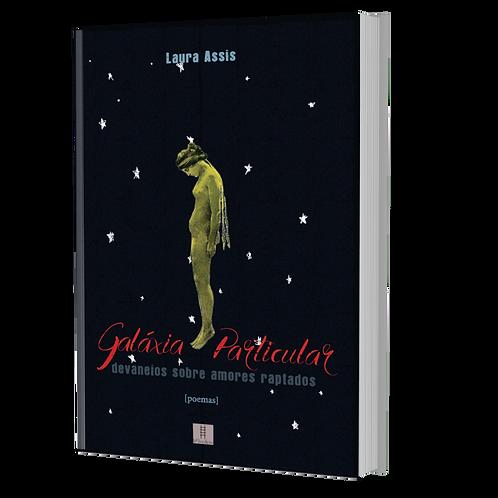 "Livro ""Galáxia Particular  - Devaneios Sobre Amores Raptados"""