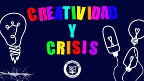 CREATIVIDAD Y CRISIS