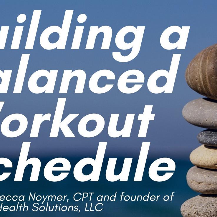 Building a Balanced Workout Schedule