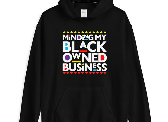 Minding My Black Owned Business - Unisex Hoodie