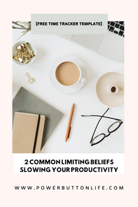 2 common limiting beliefs about time.