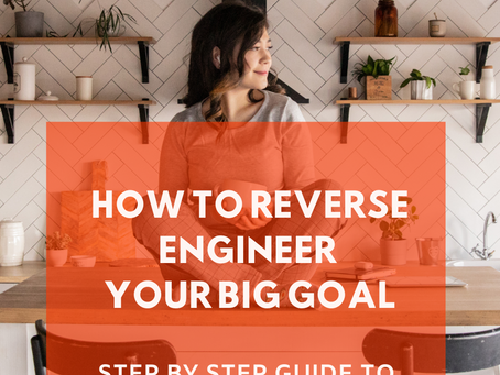 How to Reverse Engineer Your Goal