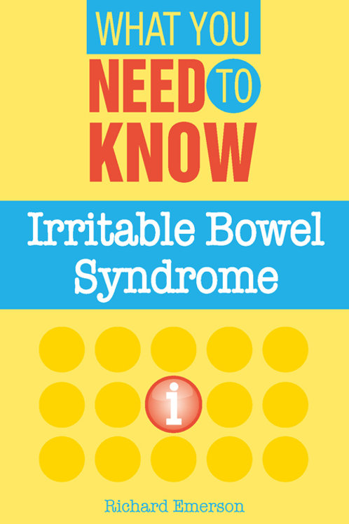 Irritable Bowel Syndrome - What You Need To Know (Ebook)