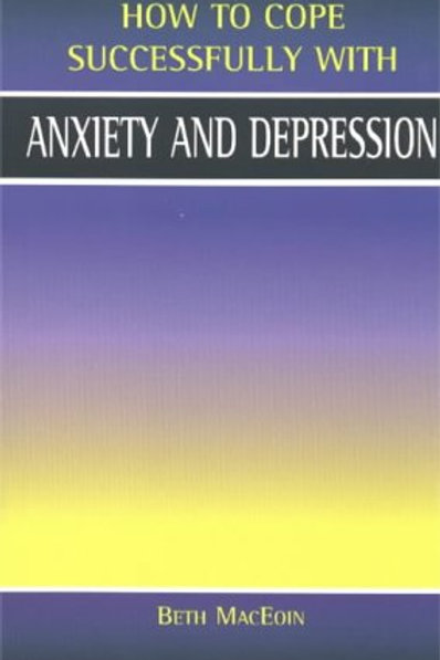 Anxiety and Depression - How To Cope Successfully With (Ebook)