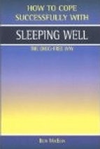Sleeping Well - How To Cope Successfully With (Ebook)