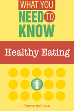 Healthy Eating - What You Need To Know (Ebook)