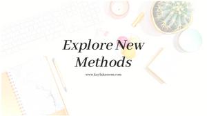 Explore New Methods