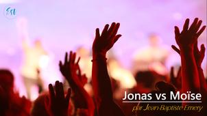 Moïse VS Jonas