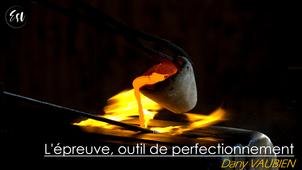 L'épreuve, outil de perfectionnement