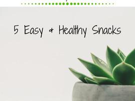 Five Easy & Healthy Snacks