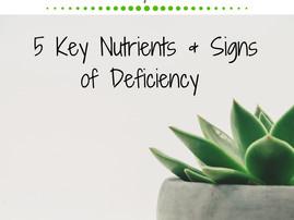 5 Key Nutrients & Signs of Deficiency