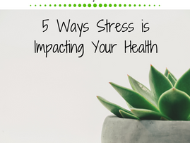Friday Five: 5 Ways Stress is Impacting Your Health