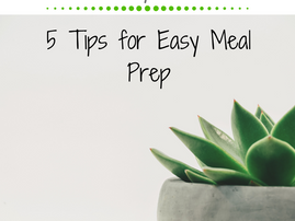 Friday Five: 5 Tips for Easy Meal Prep