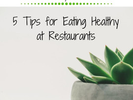Friday Five: 5 Tips for Eating Healthy at Restaurants