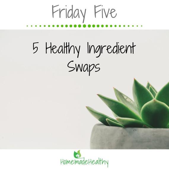 5 Healthy Ingredient Swaps