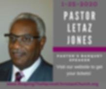 Pastor Letaz Jones will be the banquet s