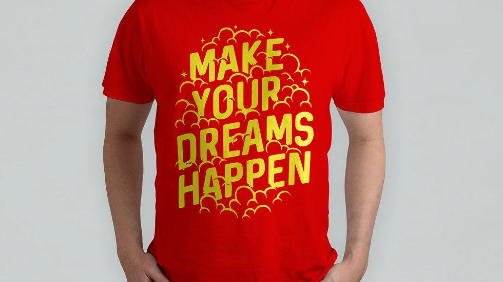 Make Your Dreams Happen Red T-Shirt
