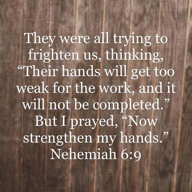 Nehemiah 6_9 strengthen us.jpg