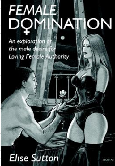 Female Domination: an exploration of the male desire for loving female authority