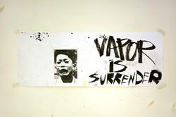 Vapor is Surrender. 2005.