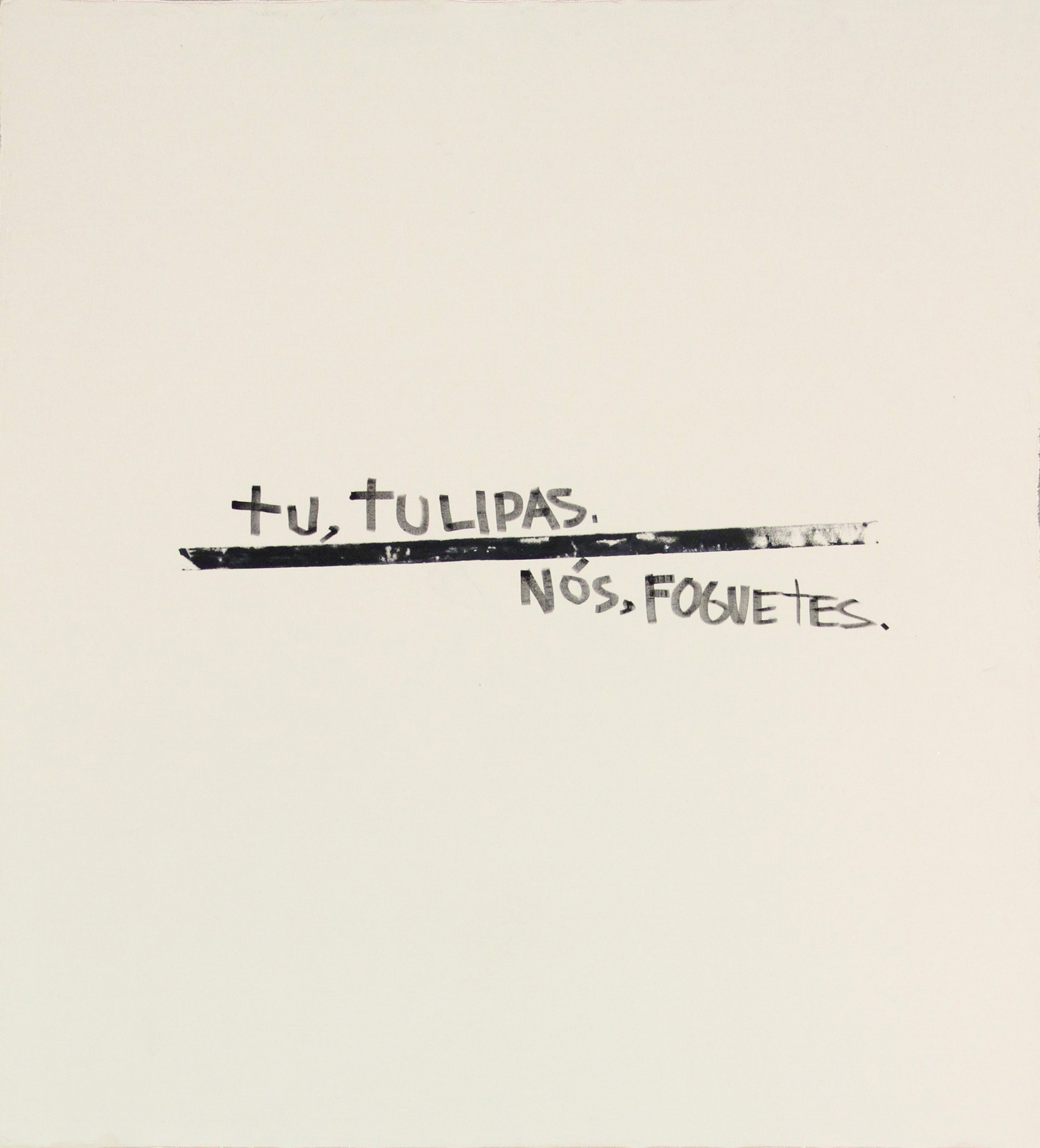 Tu, tulipas, nós, foguetes(1)