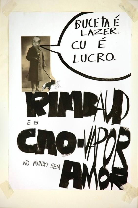 Cão Vapor e Rimbaud. 2005.