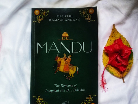 Mandu : A perfect retelling of the legend of Baz Bahadur and Roopmati