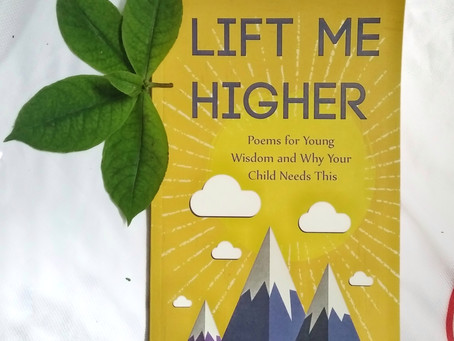 Book Review: Lift me higher - Poems for young wisdom and why your child needs this by Amit Chhabria