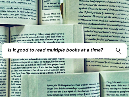 Reading Multiple Books At A Time : Good Or Bad?