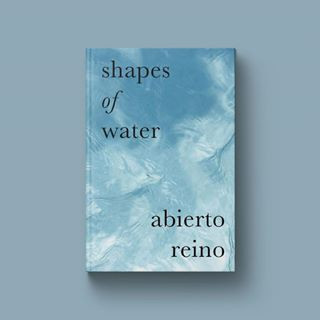 Shapes of Water By Abierto Reino : A Poetry and Short Stories Collection that gave me goosebumps