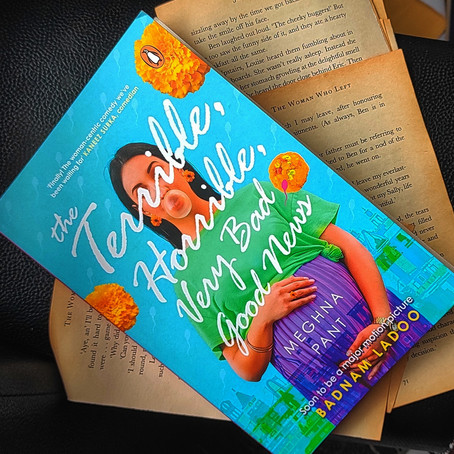 The Terrible Horrible Very Bad Good News By Meghna Pant