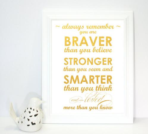 Always Remember You Are Braver Smarter Stronger