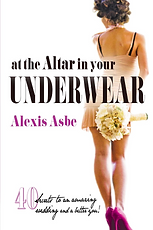 At the Altar in Your Underwear