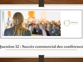 Question n°12 : Comment faire d'une conférence ou d'une présentation publique un succès commercial ?